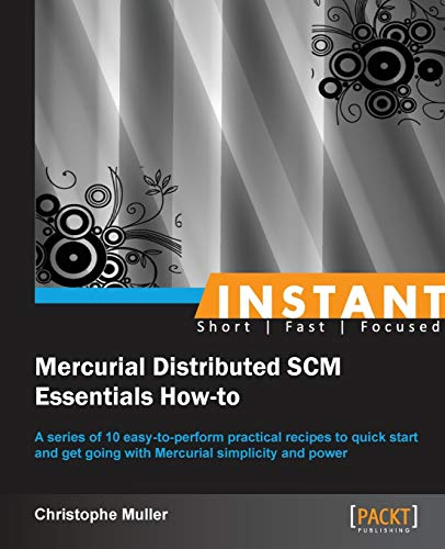 9781782169918: Instant Mercurial Distributed SCM Essentials How-to