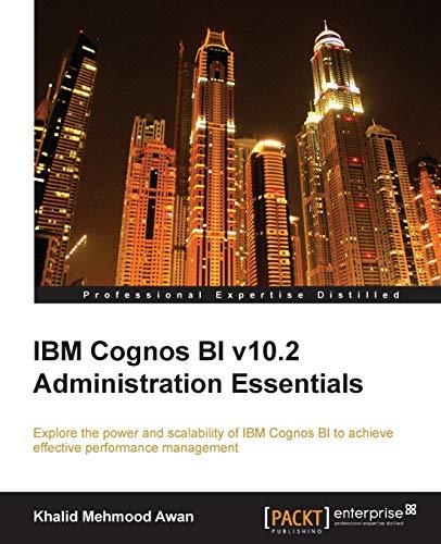 9781782171782: IBM Cognos Bi V10.2 Administration Essentials