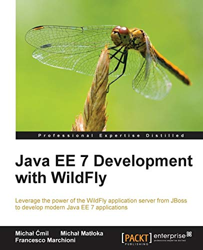 Java EE 7 Development with WildFly: Cmil, Michal; Matloka, Michal; Marchioni, Francesco