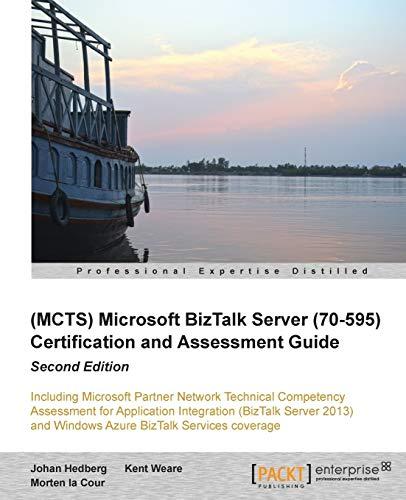 9781782172109: Microsoft BizTalk Server (70-595) Certification and Assessment Guide Second Edition
