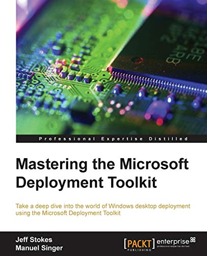 9781782172499: Mastering the Microsoft Deployment Toolkit
