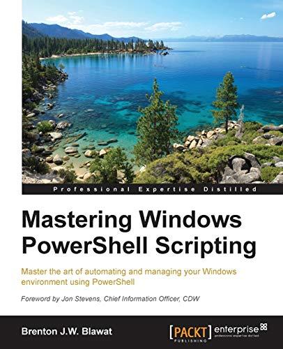 9781782173557: Mastering Windows PowerShell Scripting