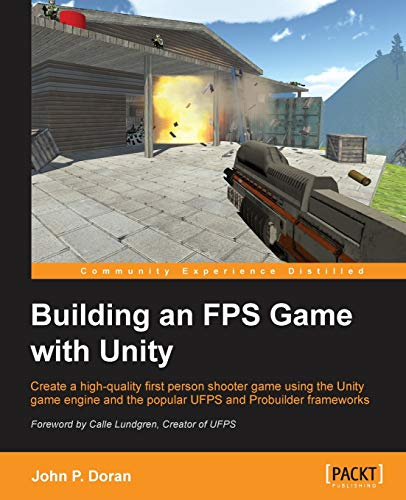 9781782174806: Building an FPS Game with Unity