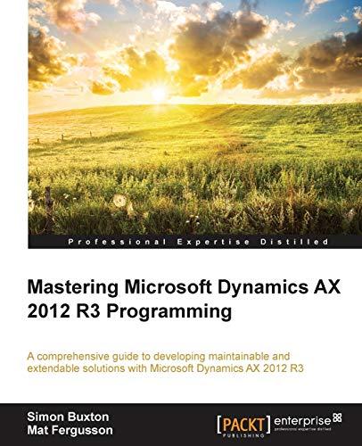 9781782176015: Mastering Microsoft Dynamics AX 2012 R3 Programming
