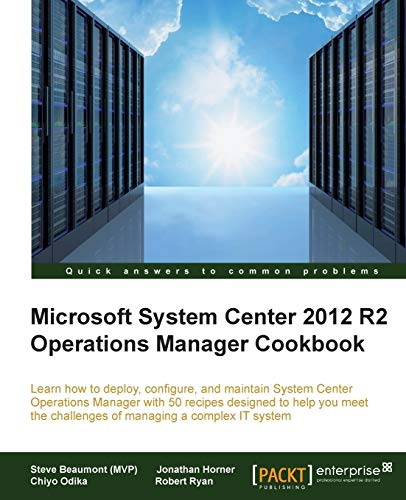 9781782176244: System Center 2012 R2 Operations Manager Deployment and Administration Cookbook