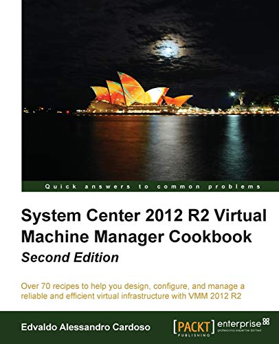 9781782176848: System Center 2012 R2 Virtual Machine Manager Cookbook, 2nd Edition
