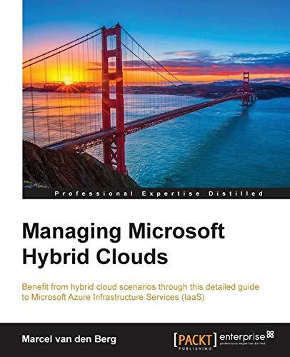 Managing Microsoft Hybrid Clouds (Paperback): Marcel van den