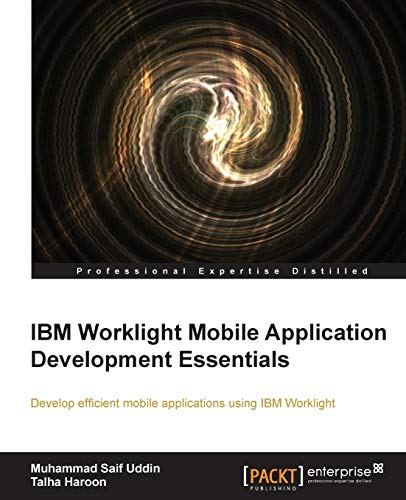 9781782177609: IBM Worklight Mobile Application Development Essentials