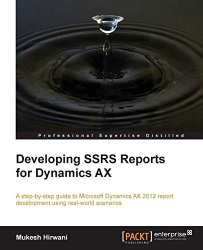 Developing SSRS Reports for Dynamics AX: Hirwani, Mukesh