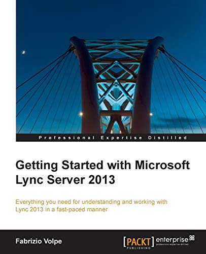 9781782179931: Getting Started with Microsoft Lync Server 2013