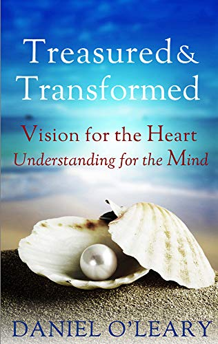 9781782180876: Treasured and Transformed: Vision for the Heart, Understanding for the Mind