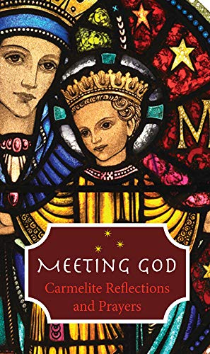 9781782181422: Meeting God: Carmelite Reflections and Prayers