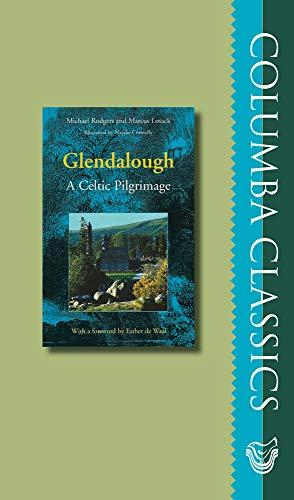 Glendalough: A Celtic Pilgrimage (Columba Classic): Marcus Losack; Michael Rodgers