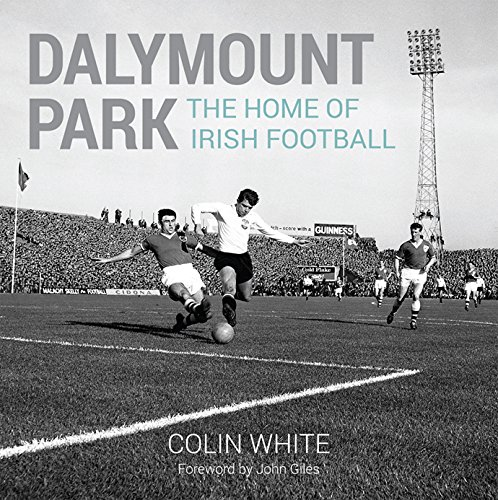 9781782188490: Dalymount Park: The Home of Irish Football
