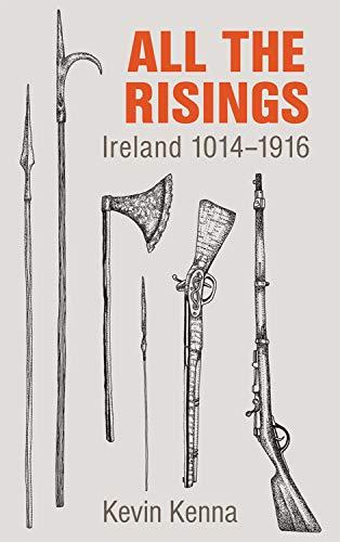 All the Risings: Ireland 1014 -1916 (Hardback)
