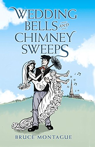 Wedding Bells and Chimney Sweeps: Montague, Bruce