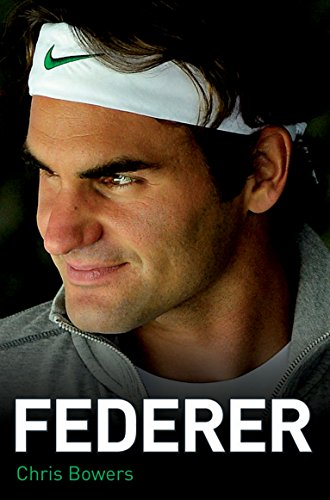 Federer The Biography by Chris Bowers 2013 Paperback