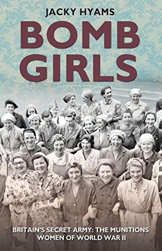 Bomb Girls: Britain's Secret Army: The Munitions Women of World War II: Jacky Hyams