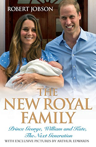 9781782194569: The New Royal Family: Prince George, William and Kate, the Next Generation