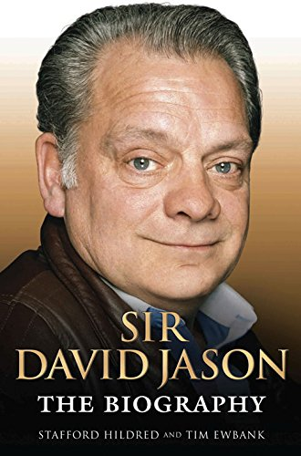 Sir David Jason: Hildred, Stafford; Ewbank, Tim