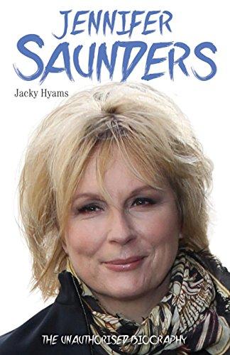 9781782194842: Jennifer Saunders: The Unauthorised Biography