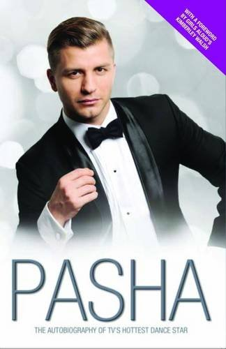 9781782196662: Pasha: The Autobiography of TV's Hottest Dance Star