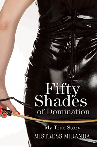 9781782197485: Fifty Shades of Domination: My True Story