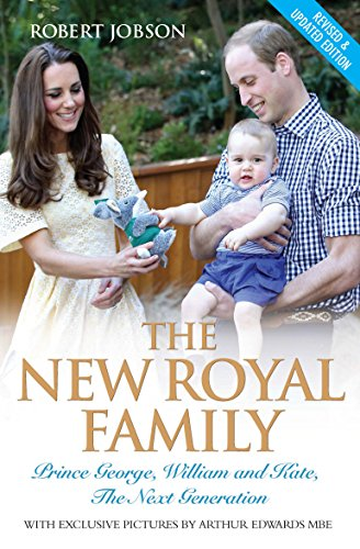 9781782197591: The New Royal Family: Prince George, William and Kate, the Next Generation