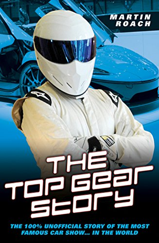 9781782199052: The Top Gear Story: The 100% Unofficial Story of the Most Famous Car Show . . . in the World