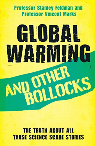 Global Warming and Other Bollocks: The Truth: Feldman, Stanley; Marks,
