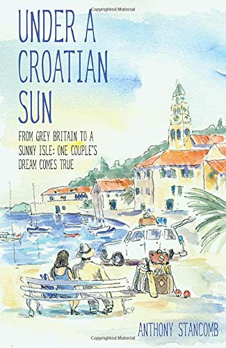 Under a Croatian Sun - From Grey: Anthony Stancomb