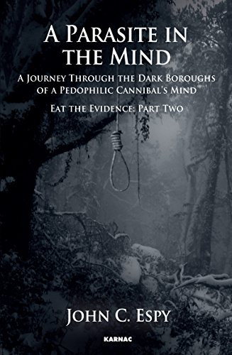 9781782200925: DEFAULT_SET: A Parasite in the Mind: A Journey Through The Dark Boroughs Of A Paedophilic Cannibal's Mind (Fiction / Poetry)