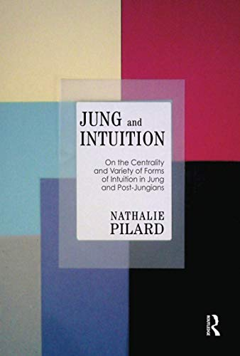 9781782201304: Jung and Intuition: On the Centrality and Variety of Forms of Intuition in Jung and Post-Jungians