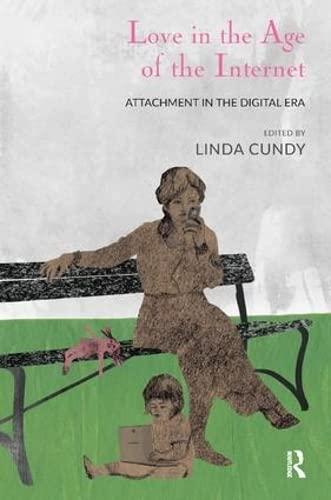 Love in the Age of the Internet: Attachment in the Digital Era