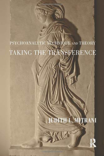 The Psychoanalytic Technique and Theory: Taking the: Judith L. Mitrani