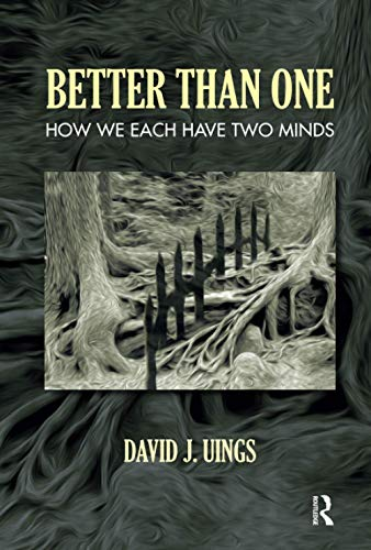9781782201731: Better Than One: How We Each Have Two Minds