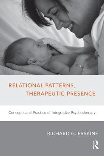 9781782201908: Relational Patterns, Therapeutic Presence: Concepts and Practice of Integrative Psychotherapy