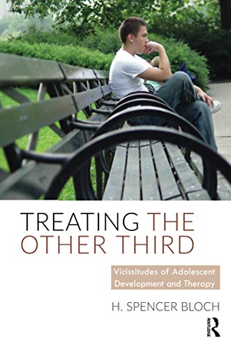 9781782202196: Treating The Other Third: Vicissitudes of Adolescent Development and Therapy