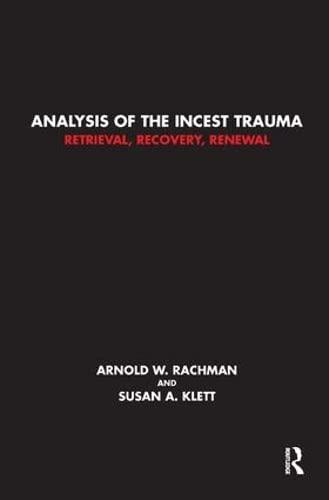 9781782202219: Analysis of the Incest Trauma: Retrieval, Recovery, Renewal