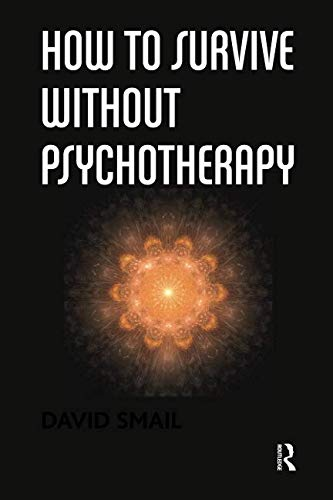 9781782202882: How to Survive Without Psychotherapy