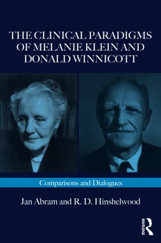 9781782203100: The Clinical Paradigms of Melanie Klein and Donald Winnicott: Comparisons and Dialogues