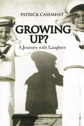 Growing Up?: A Journey with Laughter (Paperback): Patrick Casement