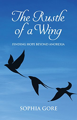 9781782203377: The Rustle of a Wing: Finding Hope Beyond Anorexia (Fiction / Poetry)