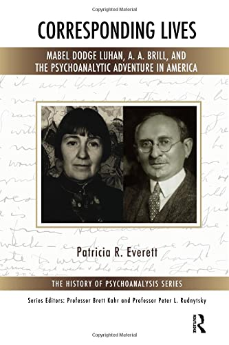 9781782203407: Corresponding Lives: Mabel Dodge Luhan, A. A. Brill, and the Psychoanalytic Adventure in America (The History of Psychoanalysis Series)