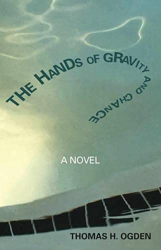 9781782203575: The Hands of Gravity and Chance: A Novel (Karnac Library Series)