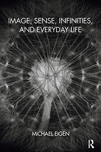 9781782203728: Image, Sense, Infinities, and Everyday Life