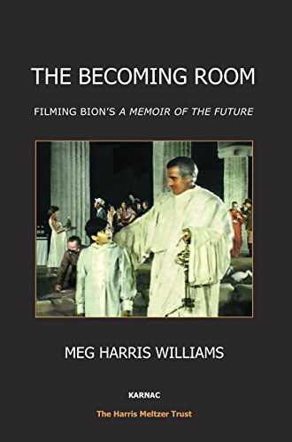 9781782203841: The Becoming Room: Filming Bion's