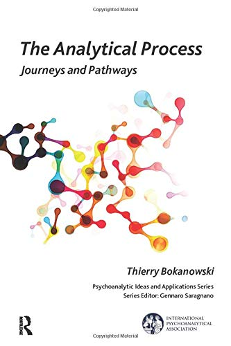 9781782204480: The Analytical Process: Journeys and Pathways (The International Psychoanalytical Association Psychoanalytic Ideas and Applications Series)