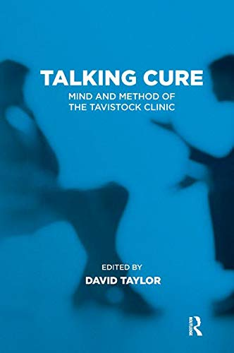 9781782205678: Talking Cure: Mind and Method of the Tavistock Clinic