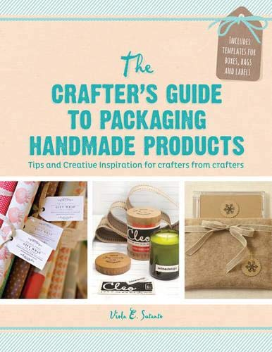 Crafter's Guide to Packaging Handmade Products: Viola E. Sutanto
